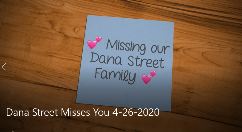 Dana Street Misses you video. Click Here
